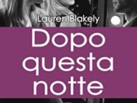 Dopo questa notte, di Lauren Blakely (Seductive Nights Vol. 2)