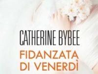 Fidanzata di venerdì, di Catherine Bybee ♦ Weekday Brides series #3