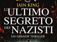 L'ultimo segreto dei nazisti, di Iain King