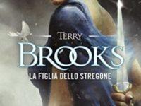 La figlia dello stregone, di Terry Brooks ( I difensori di Shannara #3)