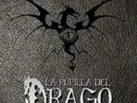 """Recensione: """"La pupilla del drago"""" di Laura Annese"""