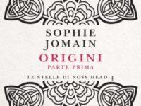 Origini (Parte Prima), di Sophie Jomain * Le Stelle di Noss Head #4