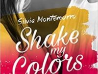 La mia luce sei tu * Shake my colors #1, di Silvia Montemurro