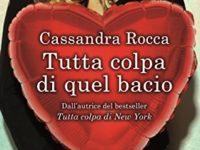 Tutta colpa di quel bacio, di Cassandra Rocca