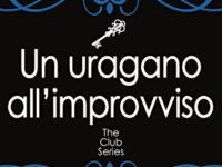 Un uragano all'improvviso, di Lauren Rowe (The Club Series Vol. 7)
