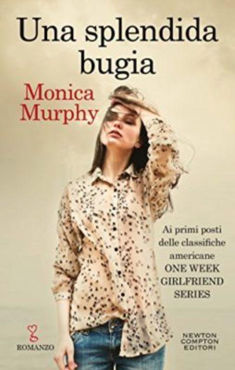 Una splendida bugia, di Monica Murphy (One Week Girlfriend Vol. 6)